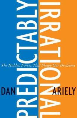 Cover image for Predictably irrational : the hidden forces that shape our decisions