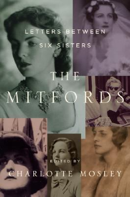 Cover image for The Mitfords : letters between six sisters