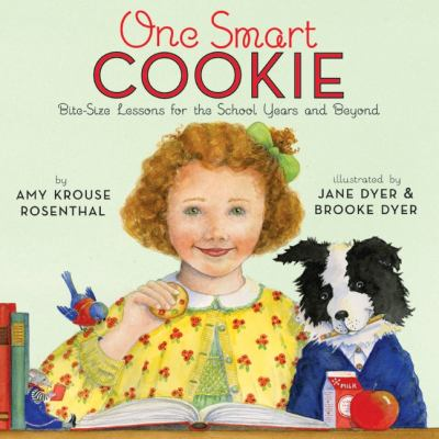 Cover image for One smart cookie : bite-size lessons for the school years and beyond