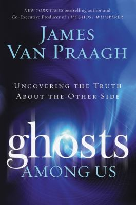 Cover image for Ghosts among us : uncovering the truth about the other side