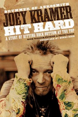 Cover image for Hit hard : a story of hitting rock bottom at the top
