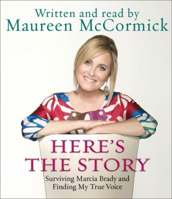 Cover image for Here's the story surviving Marcia Brady and finding my true voice