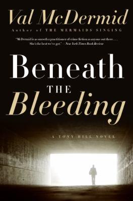 Cover image for Beneath the bleeding a novel