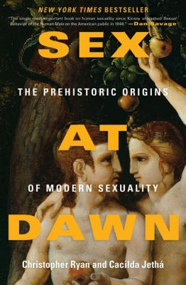 Cover image for Sex at dawn : the prehistoric origins of modern sexuality