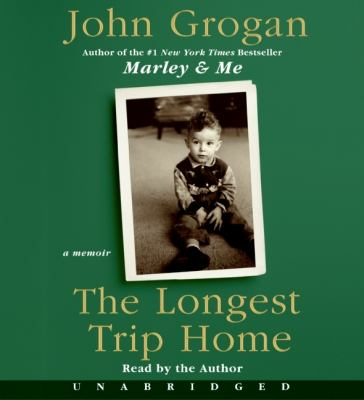 Cover image for The longest trip home [a memoir]
