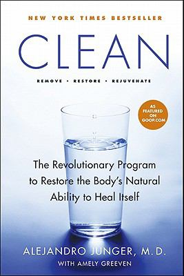 Cover image for Clean : the revolutionary program to restore the body's natural ability to heal itself