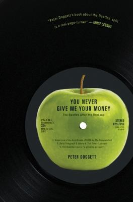 Cover image for You never give me your money : the Beatles after the breakup