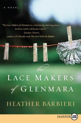 Cover image for The lace makers of Glenmara : a novel