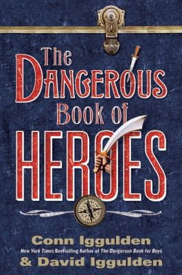 Cover image for The dangerous book of heroes
