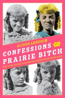 Cover image for Confessions of a prairie bitch