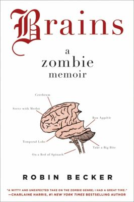Cover image for Brains : a zombie memoir