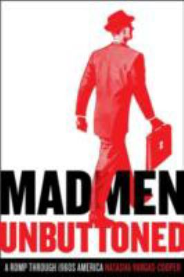 Cover image for Mad men unbuttoned : a romp through 1960s America