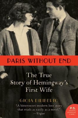 Cover image for Paris without end : the true story of Hemingway's first wife