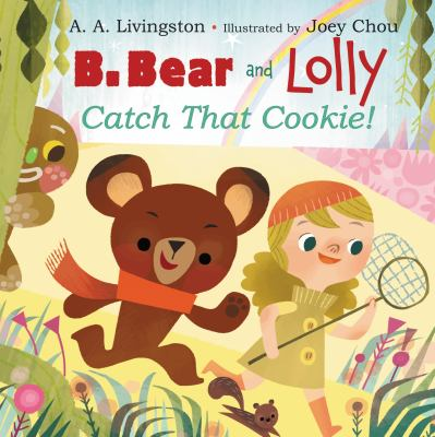 Cover image for B. Bear and Lolly : catch that cookie!