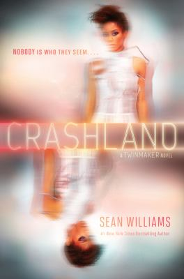 Cover image for Crashland : a Twinmaker novel