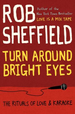 Cover image for Turn around bright eyes : the rituals of love & karaoke