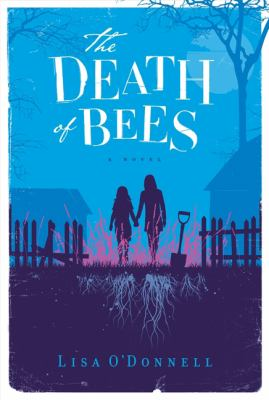 Cover image for The death of bees : a novel