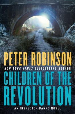 Cover image for Children of the revolution : an Inspector Banks novel