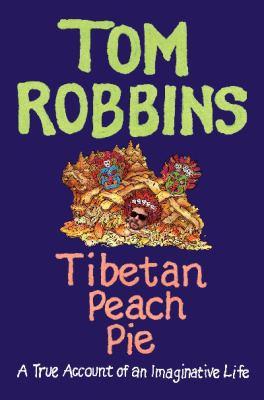 Cover image for Tibetan peach pie : a true account of an imaginative life