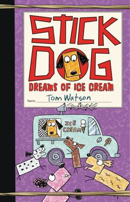 Cover image for Stick Dog dreams of ice cream