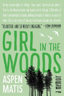 Cover image for Girl in the woods : a memoir