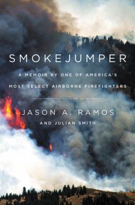 Cover image for Smokejumper : a memoir by one of America's most select airborne firefighters