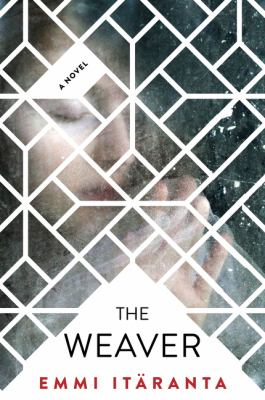 Cover image for The weaver : a novel