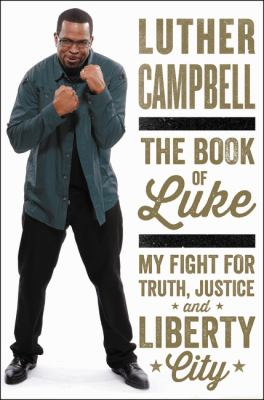 Cover image for The book of Luke : my fight for truth, justice, and Liberty City