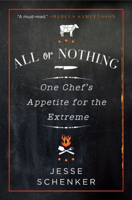 Cover image for All or nothing : one chef's appetite for the extreme