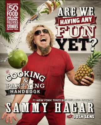 Cover image for Are we having any fun yet? : the cooking & partying handbook