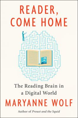 Cover image for Reader, come home : the reading brain in a digital world