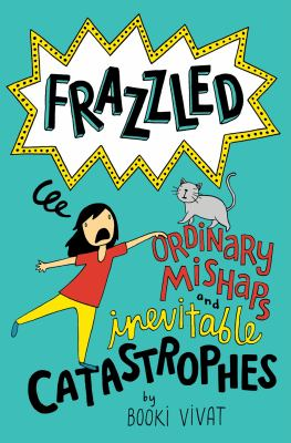 Cover image for Frazzled : ordinary mishaps and inevitable catastrophes