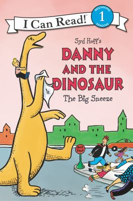 Cover image for Syd Hoff's Danny and the dinosaur : The big sneeze