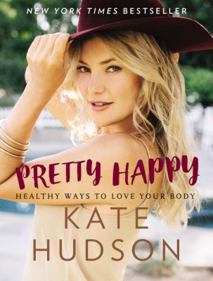 Cover image for Pretty happy : healthy ways to love your body