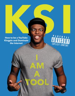 Cover image for I am a tool : how to be a YouTube kingpin and dominate the internet