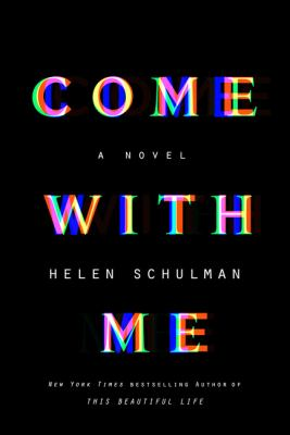Cover image for Come with me : a novel