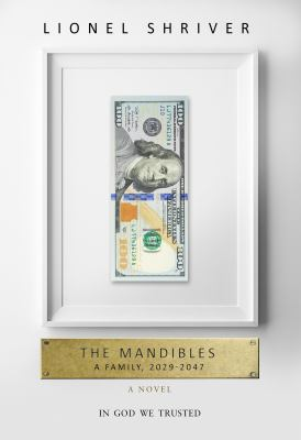 Cover image for The Mandibles : a family, 2029 - 2047