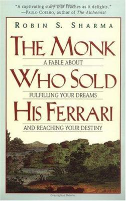 Cover image for The monk who sold his Ferrari : a fable about fulfilling your dreams and reaching your destiny