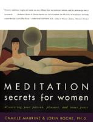 Cover image for Meditation secrets for women : discovering your passion, pleasure, and inner peace