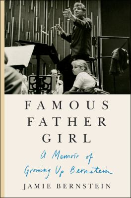 Cover image for Famous father girl : a memoir of growing up Bernstein