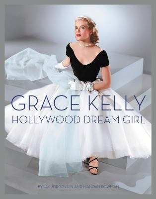 Cover image for Grace Kelly : Hollywood dream girl