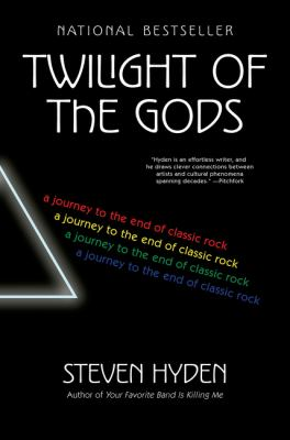 Cover image for Twilight of the gods : a journey to the end of classic rock