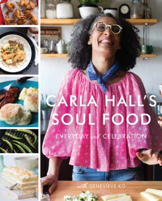 Cover image for Carla Hall's soul food : everyday and celebration