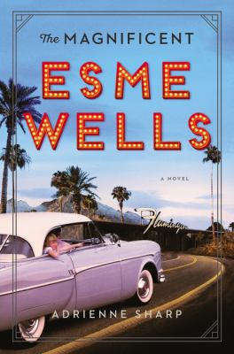 Cover image for The magnificent Esme Wells : a novel