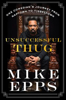 Cover image for Unsuccessful thug : one comedian's journey from Naptown to Tinseltown