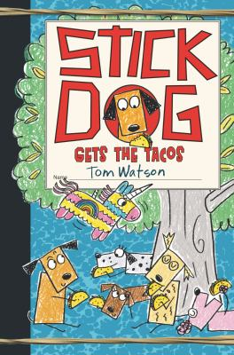 Cover image for Stick Dog gets the tacos
