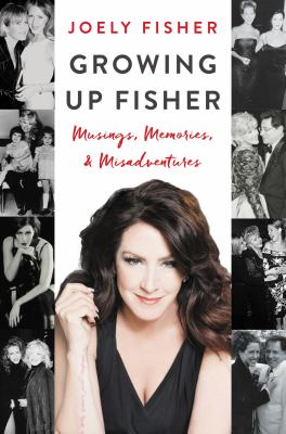 Cover image for Growing up Fisher : musings, memories, and misadventures