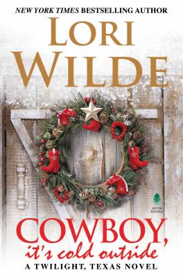 Cover image for Cowboy, it's cold outside : a Twilight, Texas novel