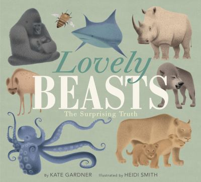 Cover image for Lovely beasts : the surprising truth