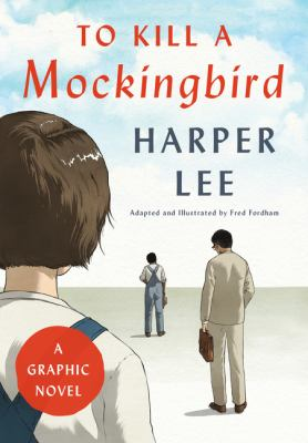 Cover image for To kill a mockingbird : a graphic novel